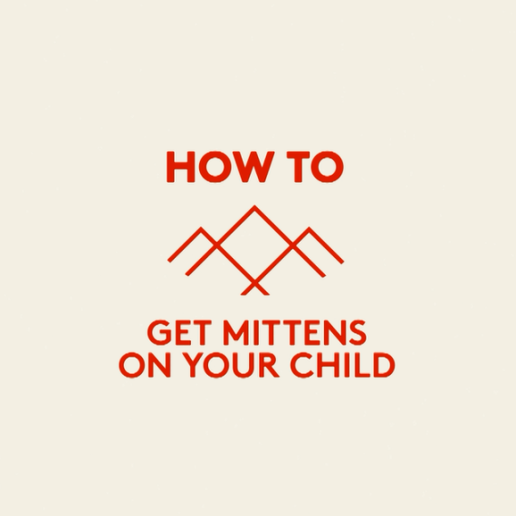 How to get mittens on a child