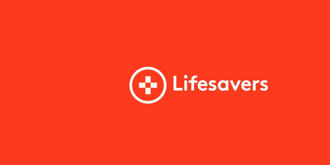 Our lifesavers. Also timesavers.